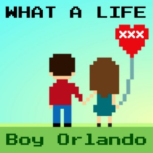 Boy Orlando - What A Life [Playmore]