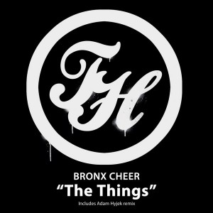 Bronx Cheer - The Things [Tall House Underground]
