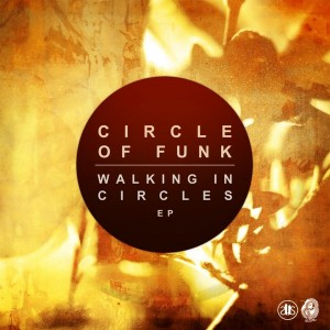 Circle of Funk - Walking in Circles [Slapped Up Soul]