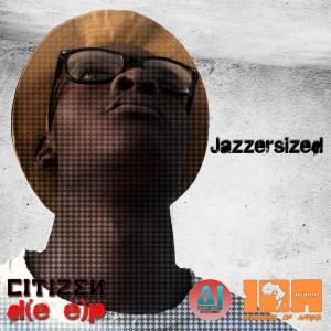 Citizen Deep - Jazzersized [Audio Jazz Records]