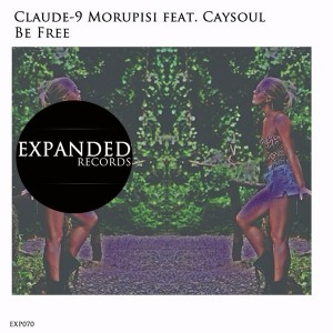 Claude-9 Morupisi feat. Caysoul - Be Free [Expanded Records]