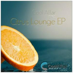 Cool Affair - Citrus Lounge EP [Cool Affair Records]