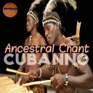 Cubanno - Ancestral Chant [MoBlack Records]