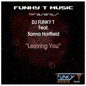 DJ Funky T feat. Sanna Hartfield - Leaving You [Funky T Music]