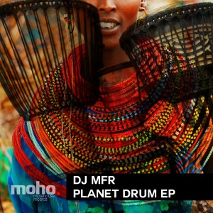DJ MFR - Planet Drum EP [MoreHouse]