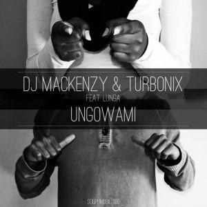 DJ Mackenzy & Turbonix feat. Lunga - Ungowami [Soupu Music]