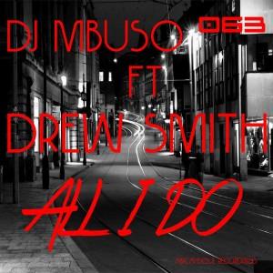 DJ Mbuso feat. Drew Smith - All I Do [AbicahSoul Recordings]