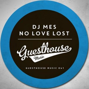 DJ Mes - No Love Lost EP [Guesthouse]