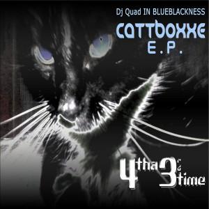 DJ Quad IN BLUEBLACKNESS - CattBoxxe [4tha3rdtime]