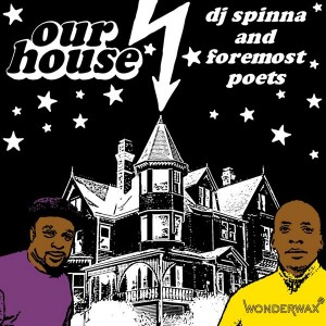 DJ Spinna & Foremost Poets - Our House [Wonderwax]