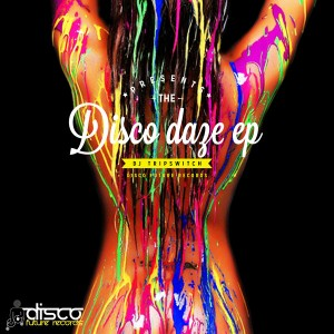 DJ Tripswitch - Disco Daze EP [Disco Future Records]