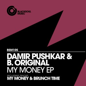 Damir Pushkar & B. Original - My Money EP [Blacksoul]