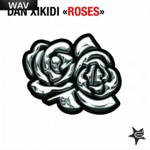 Dan Xikidi - Roses [Distar]
