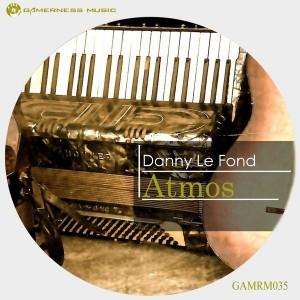 Danny Le Fond - Atmos [Gamerness Music]