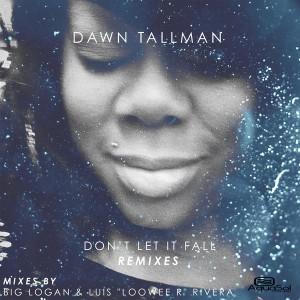 Dawn Tallman - Don't Let It Fall (Remixes) [Aqua Sol]