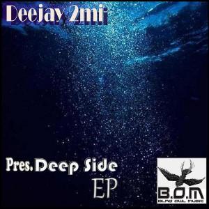 Deejay 2MI - Deep Side EP [Blaq Owl Music]