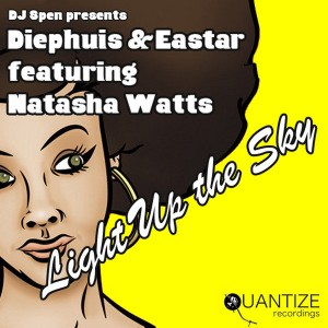 Diephuis and Eastar feat. Natasha Watts - Light Up The Sky [Quantize Recordings]