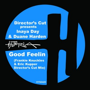 Director's Cut (Frankie Knuckles & Eric Kupper) present Inaya Day & Duane Harden - Good Feelin [Hysteria]