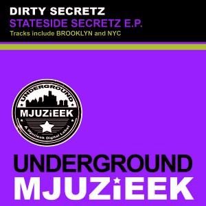 Dirty Secretz - Stateside Secretz EP [Underground Mjuzieek Digital]