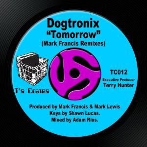 Dogtronix - Tomorrow (Mark Francis Remixes) [T's Crates]