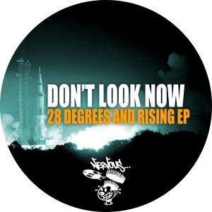 Don't Look Now - 28 Degrees And Rising EP [Nervous]