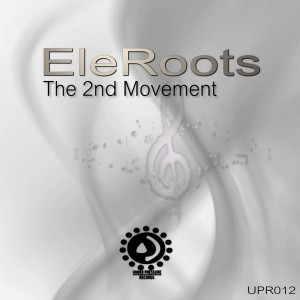 EleRoots - The 2nd Movement [Under Pressure Records (SA)]
