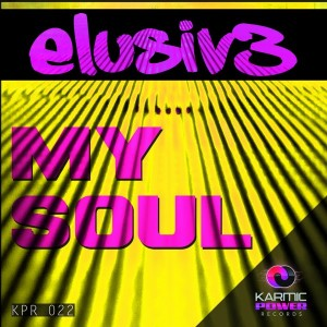 Elusiv3 - My Soul [Karmic Power Records]