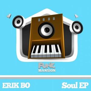 Erik Bo - Soul EP [Funk Mansion]