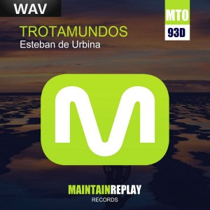 Esteban De Urbina - Trotamundos [Maintain Replay]