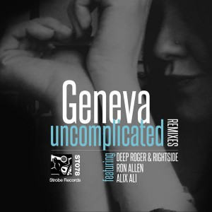 Geneva - Uncomplicated - REMIXES [Strobe]
