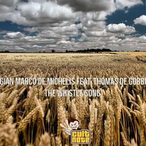 Gian Marco De Michelis feat. Thomas De Gobbi - The Whistle Song [Cult Note]