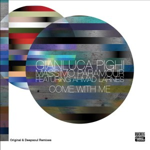 Gianluca Pighi & Massimo Paramour feat. Ahmad Larnes - Come With Me (Original & Deepsoul Remixes) [Makin Moves]