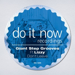 GiantStep Grooves feat. Lizzy  - Don't Leave [Do It Now Recordings]