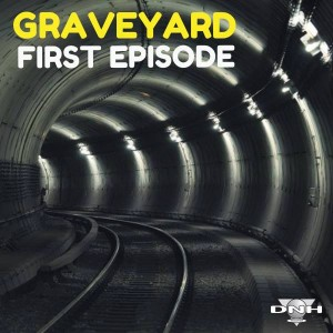 GraveYard - First EPisode [DNH]