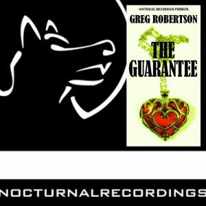 Greg Robertson - The Guarantee [Nocturnal Recordings]