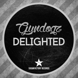 Gundogz - Delighted [Sugar Factory Records]