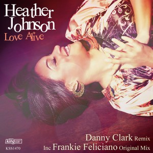 Heather Johnson - Love Alive [incl. Danny Clark, Frankie Feliciano Remix] [King Street]
