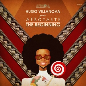 Hugo Villanova pres. Afrotaste - The Beginning [AfriSoul Records]