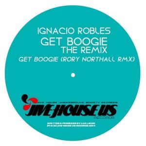 Ignacio Robles - Get Boogie [Jive House US Records]