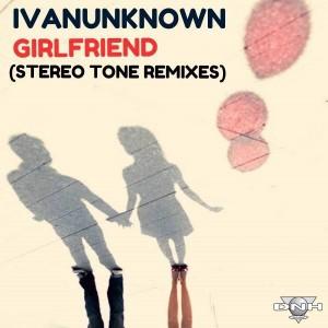 Ivanunknown - Girlfriend [DNH]