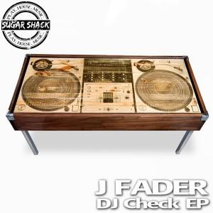 J Fader - DJ Check [Sugar Shack Recordings]