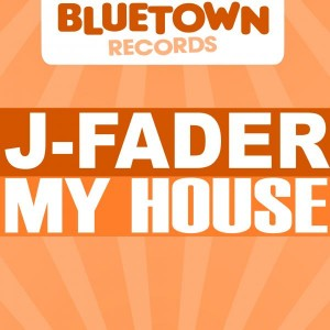 J-Fader - My House [Blue Town Records]