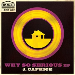 J.Caprice - Why So Serious [Home Again Recordings Digital]