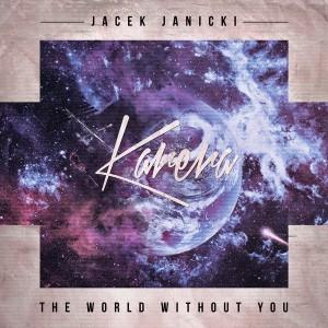 Jacek Janicki - The World Without You [Karera]