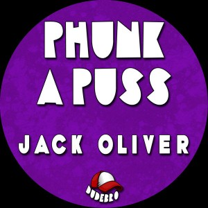 Jack Oliver - Phunk A Puss [Dudebro]