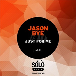 Jason Bye - Just For Me [Solo Music]