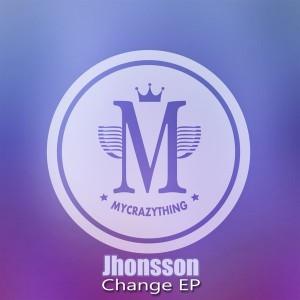 Jhonsson - Change EP [Mycrazything Records]