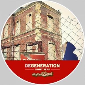 Jimmy Read - Degeneration [Digitalsoul]