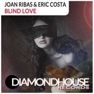 Joan Ribas & Eric Costa - Blind Love [Diamondhouse]