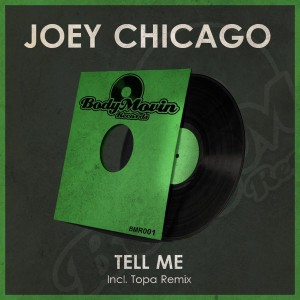 Joey Chicago - Tell Me [Body Movin Records]